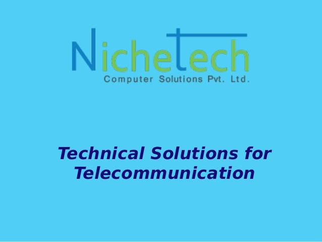 Technical Solutions for Telecommunication