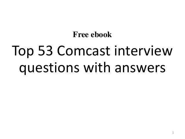 free ebook top 53 comcast interview questions with answers 1 - Pharmacy Technicianinterview Questions And Answers
