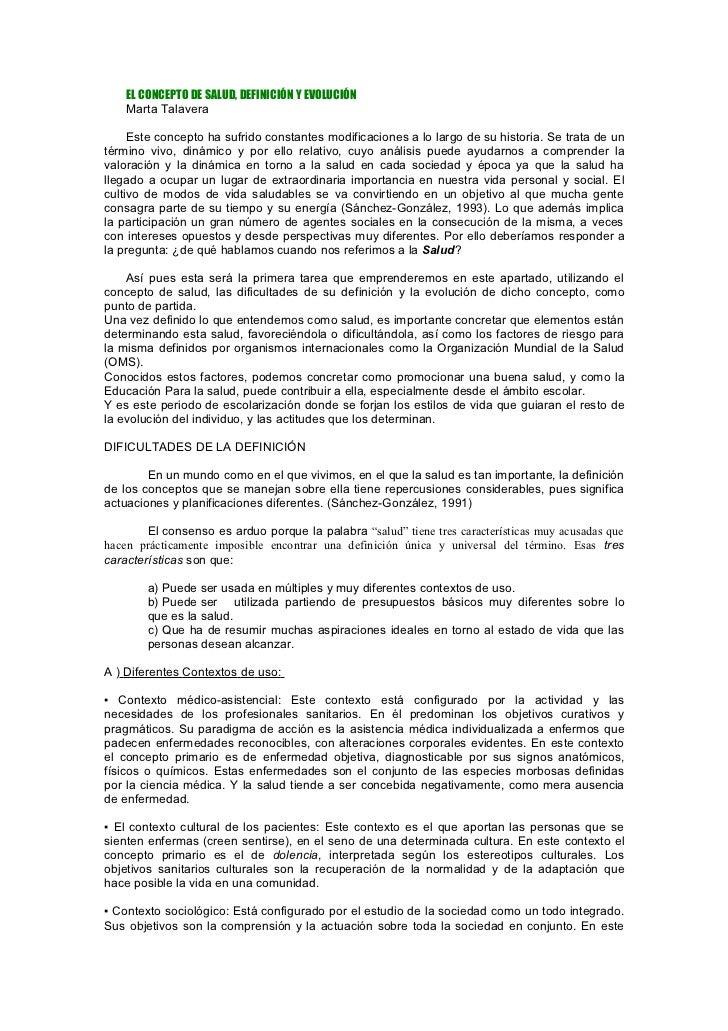 EL CONCEPTO DE SALUD, DEFINICIÓN Y EVOLUCIÓN    Marta Talavera     Este concepto ha sufrido constantes modificaciones a lo...