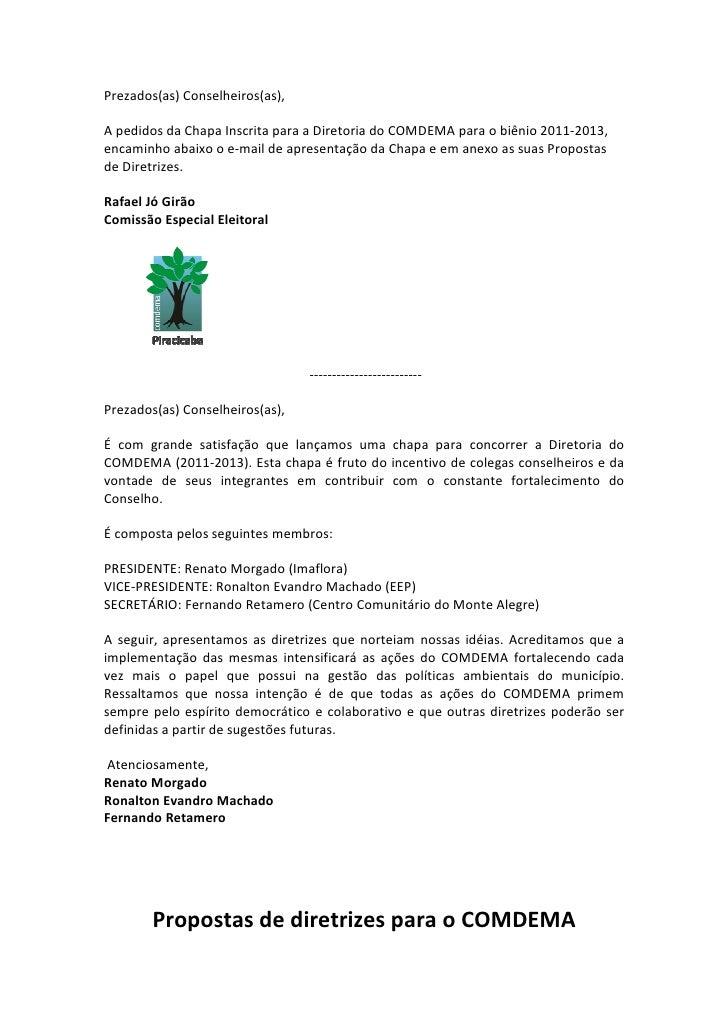 Prezados(as) Conselheiros(as),A pedidos da Chapa Inscrita para a Diretoria do COMDEMA para o biênio 2011-2013,encaminho ab...