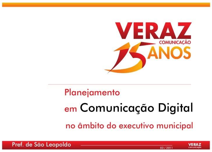 Planejamento                  em    Comunicação Digital                   no âmbito do executivo municipalPref. de São Leo...
