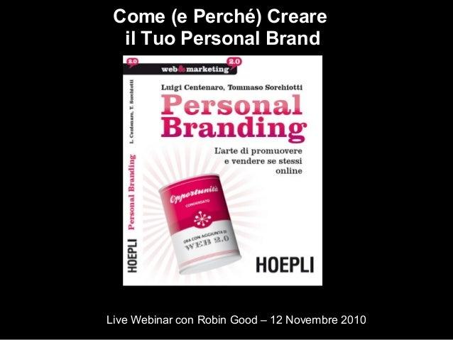 Come (e Perché) Creare il Tuo Personal Brand Live Webinar con Robin Good – 12 Novembre 2010