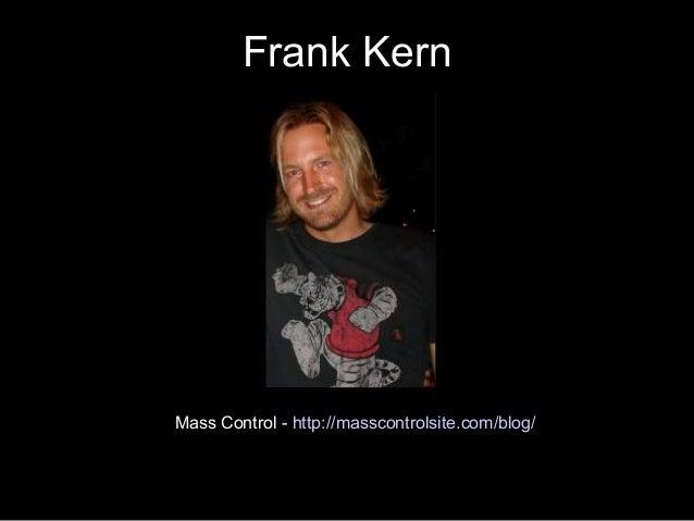 Frank Kern Mass Control - http://masscontrolsite.com/blog/