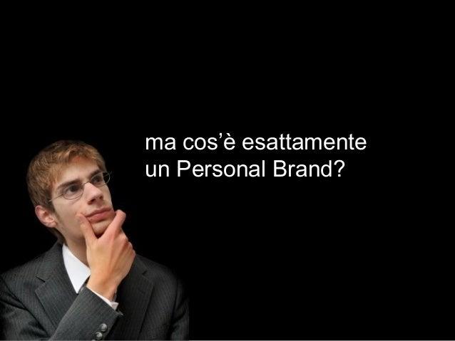 ma cos'è esattamente un Personal Brand?