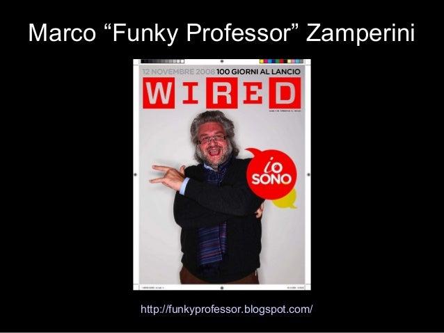 """Marco """"Funky Professor"""" Zamperini http://funkyprofessor.blogspot.com/"""