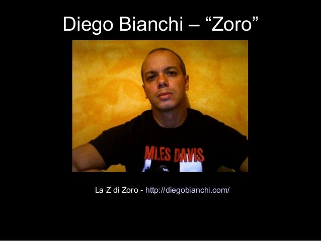"""Diego Bianchi – """"Zoro"""" La Z di Zoro - http://diegobianchi.com/"""