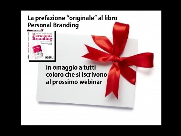 """in omaggio a tutti coloro che si iscrivono al prossimo webinar La prefazione """"originale"""" al libro Personal Branding"""