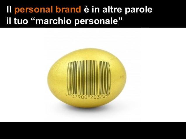 """Il personal brand è in altre parole il tuo """"marchio personale"""""""