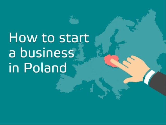 What do you need to know expanding your business to Poland? General information Qualified employees Work culture Internet u...