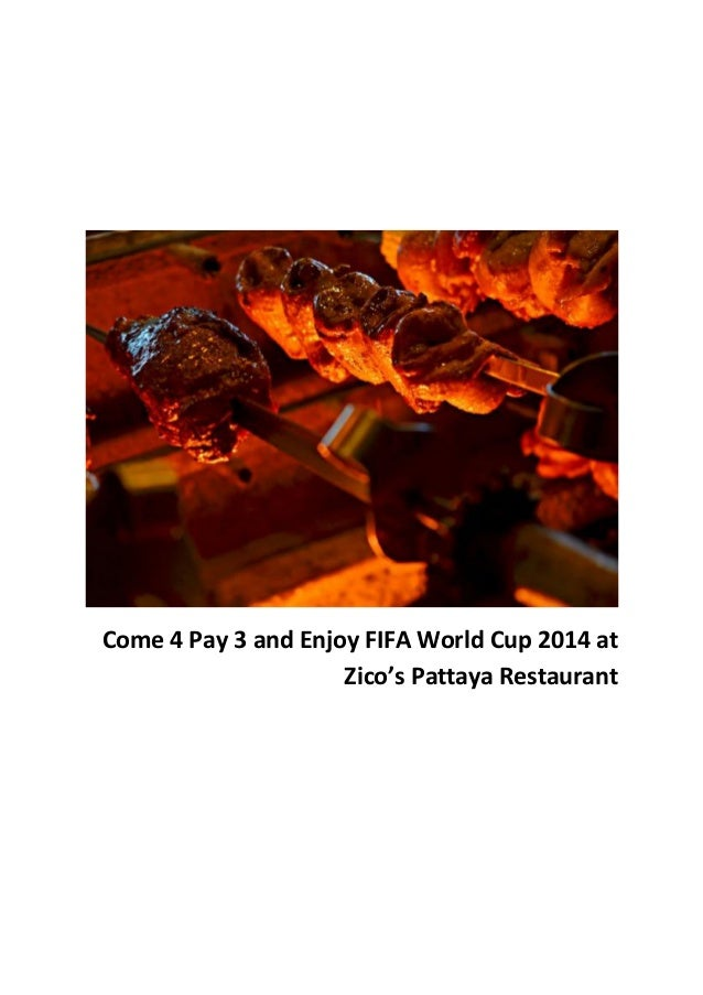 Come 4 Pay 3 and Enjoy FIFA World Cup 2014 at Zico's Pattaya Restaurant