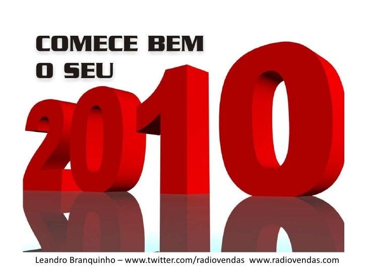 Leandro Branquinho – www.twitter.com/radiovendas  www.radiovendas.com<br />