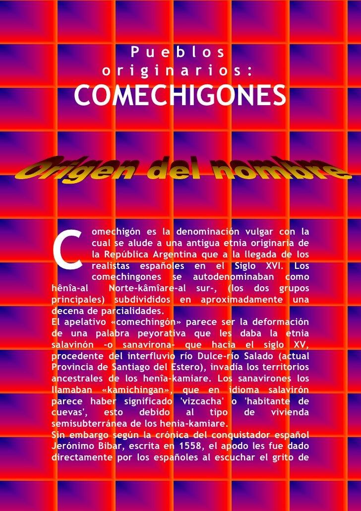 Pueblos           originarios :     COMECHIGONESC         omechigón es la denominación vulgar con la         cual se alude...