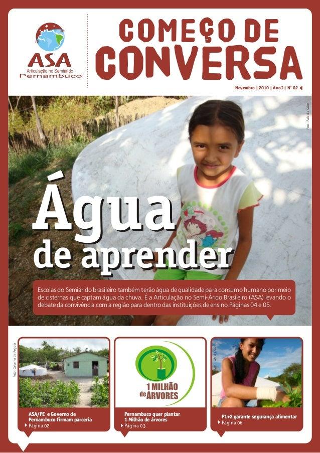 ASA/PE e Governo de Pernambuco firmam parceria Página 02 Novembro | 2010 | Ano I | Nº 02 ÁguaÁgua de aprenderde aprender E...