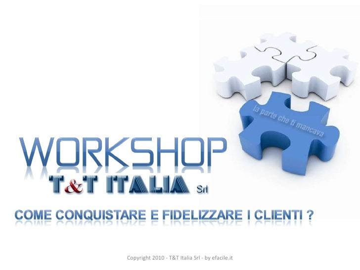Copyright 2010 - T&T Italia Srl - by efacile.it