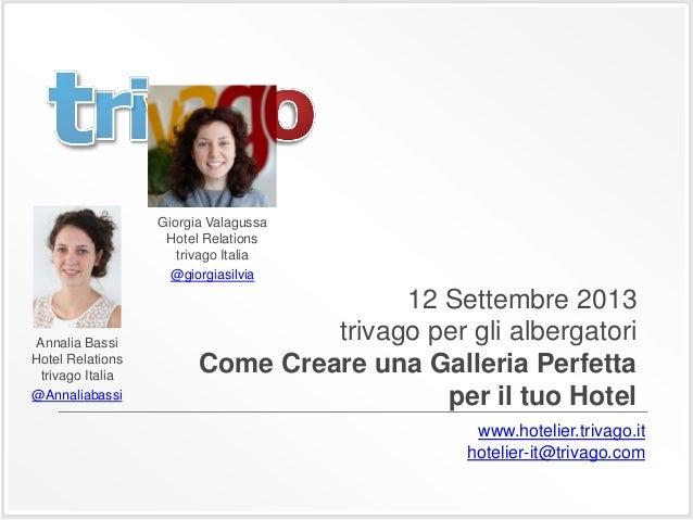 12 Settembre 2013 trivago per gli albergatori Come Creare una Galleria Perfetta per il tuo Hotel Giorgia Valagussa Hotel R...