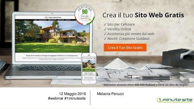 Melania Peruzzi12 Maggio 2016 #webinar #1minutesite