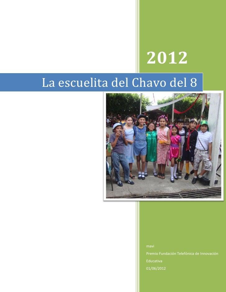 2012La escuelita del Chavo del 8                  mavi                  Premio Fundación Telefónica de Innovación         ...