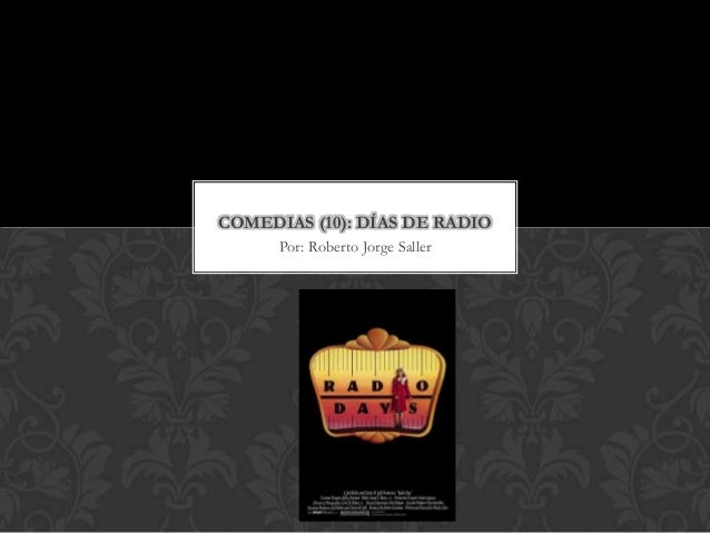 COMEDIAS (10): DÍAS DE RADIO      Por: Roberto Jorge Saller