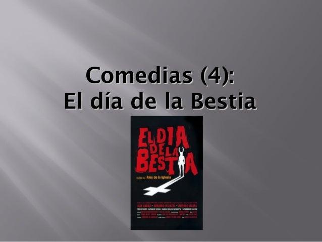 Comedias (4):El día de la Bestia