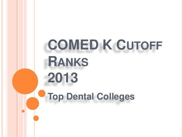 COMED K CUTOFF RANKS 2013 Top Dental Colleges