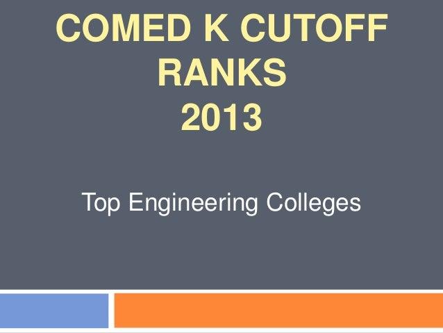 COMED K CUTOFF RANKS 2013 Top Engineering Colleges