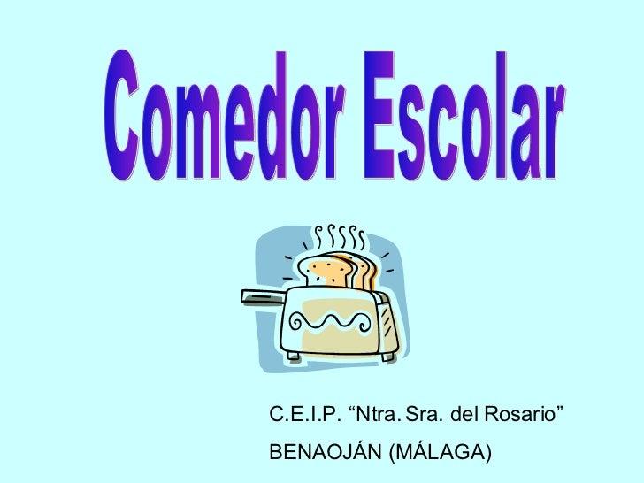 """Comedor Escolar C.E.I.P. """"Ntra. Sra. del Rosario"""" BENAOJÁN (MÁLAGA)"""