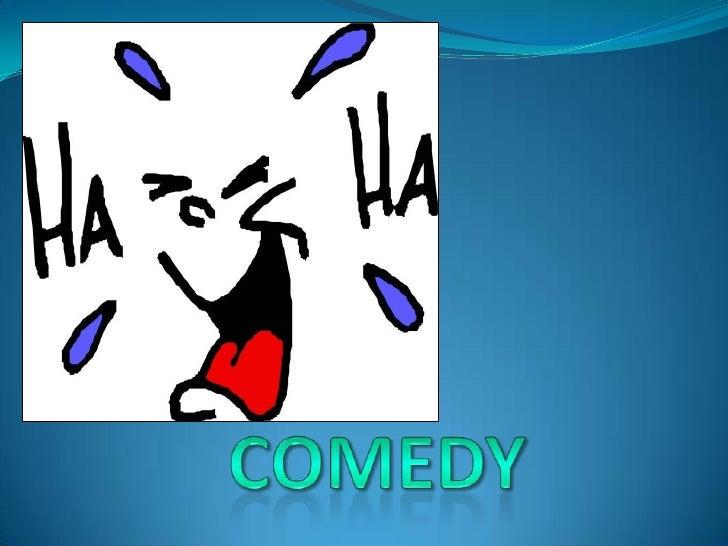 Comedy<br />