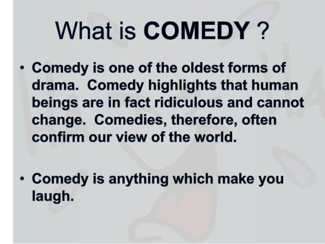 comedy defintions Black comedy definition: black comedy is a subgenre of comedy that's all about  making light of terrible situations we're talking about really terrible situations.