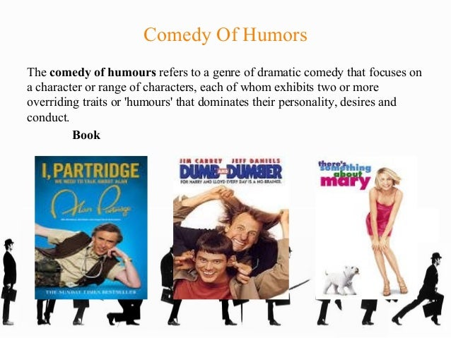 examples of comedy of manners Comedy meaning: 1 a (type of) film, play, or book that is intentionally funny either  in its characters or its action: 2 the  comedy of manners   these examples  of comedy are from the cambridge english corpus and from sources on the web.