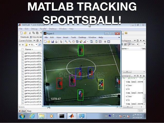 MATLAB TRACKING SPORTSBALL!