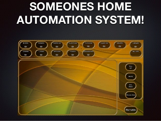 SOMEONES HOME AUTOMATION SYSTEM!