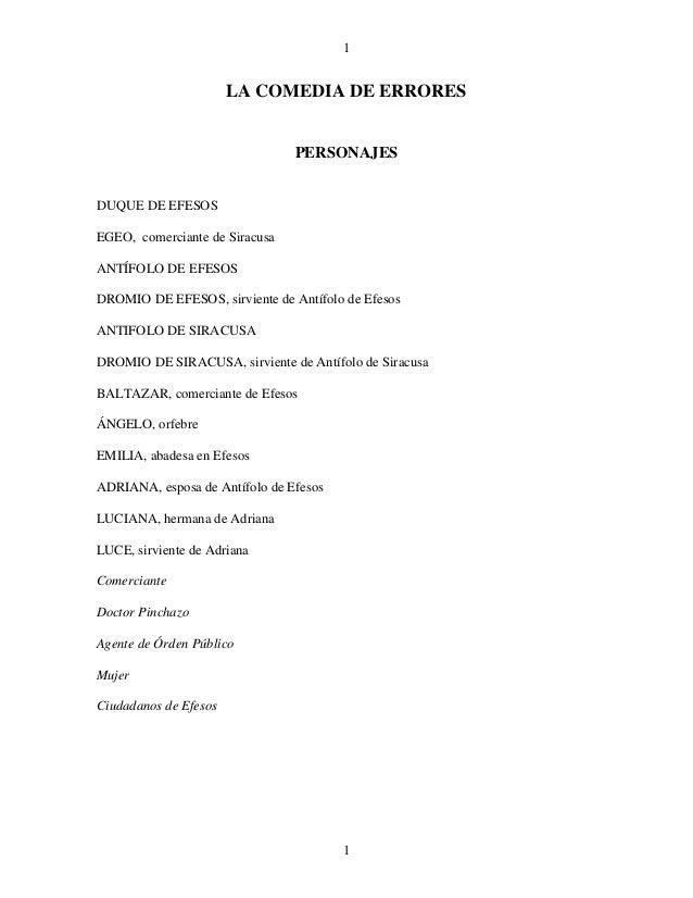 1 1 LA COMEDIA DE ERRORES PERSONAJES DUQUE DE EFESOS EGEO, comerciante de Siracusa ANTÍFOLO DE EFESOS DROMIO DE EFESOS, si...