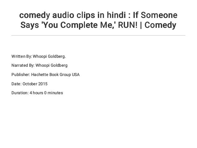 comedy audio clips in hindi : If Someone Says 'You Complete