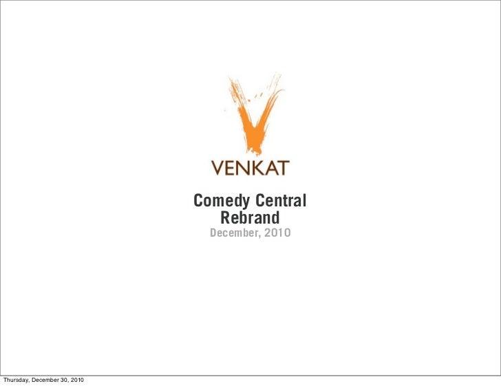 Comedy Central                                 Rebrand                                December, 2010Thursday, December 30,...