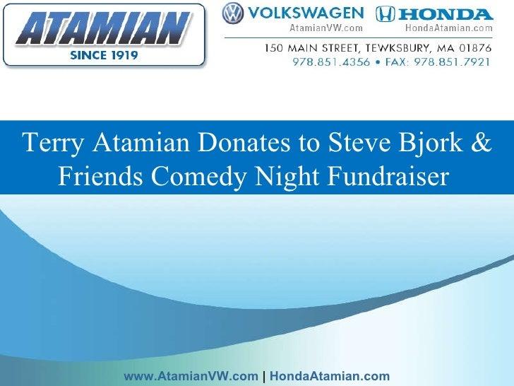 Terry Atamian Donates to Steve Bjork & Friends Comedy Night Fundraiser  www.AtamianVW.com  |  HondaAtamian.com