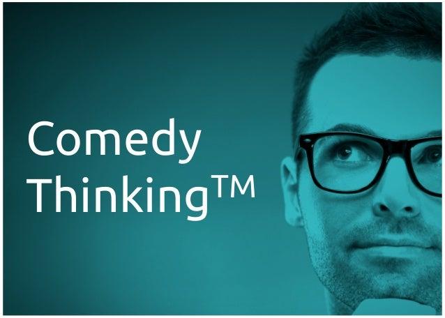 Comedy Thinking