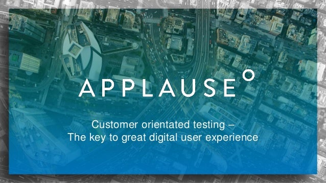 Customer orientated testing – The key to great digital user experience 1