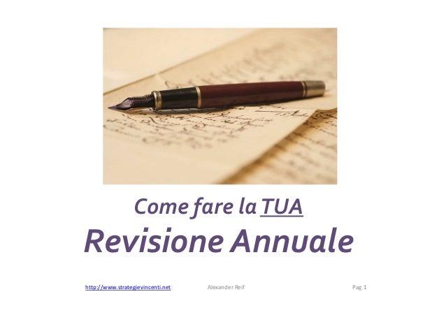 Come fare laTUA Revisione Annuale http://www.strategievincenti.net Alexander Reif Pag 1