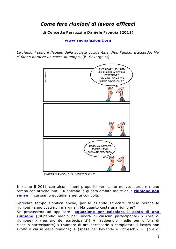Come fare riunioni di lavoro efficaci              di Concetta Ferruzzi e Daniele Frongia (2011)                          ...