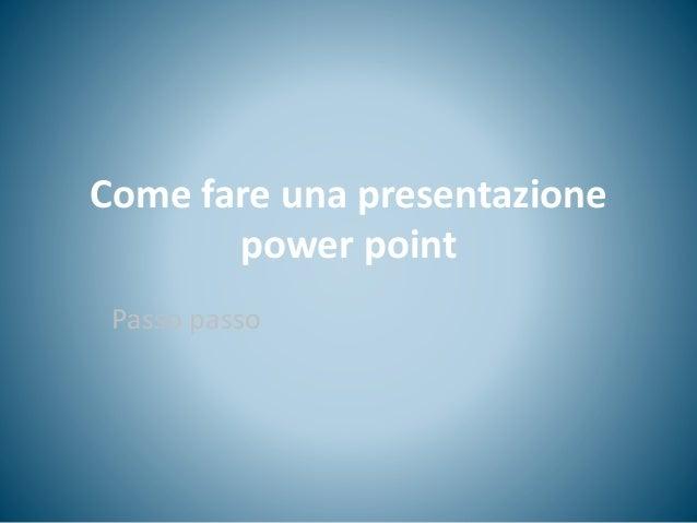 Come fare una presentazione power point Passo passo