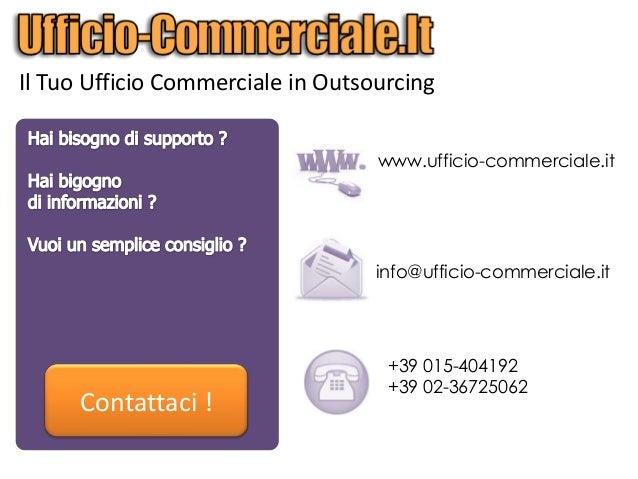 +39 015-404192+39 02-36725062Contattaci !www.ufficio-commerciale.itinfo@ufficio-commerciale.itIl Tuo Ufficio Commerciale i...