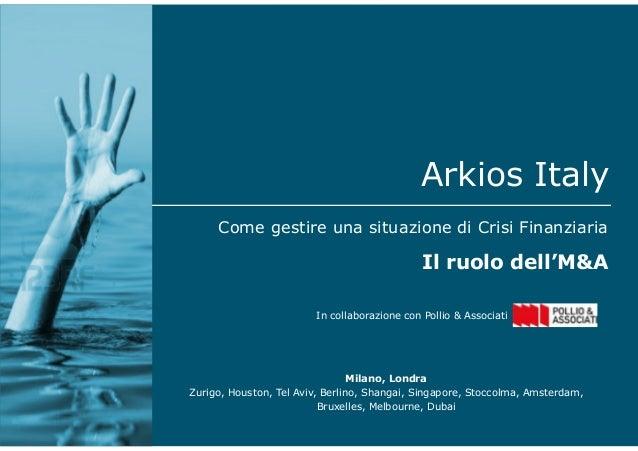 Arkios Italy     Come gestire una situazione di Crisi Finanziaria                                                 Il ruolo...