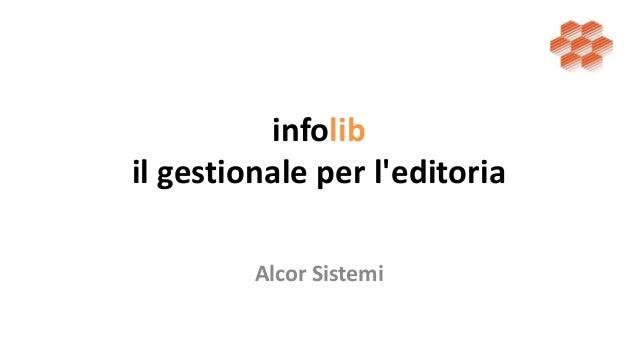 infolib  il gestionale per l'editoria  Alcor Sistemi