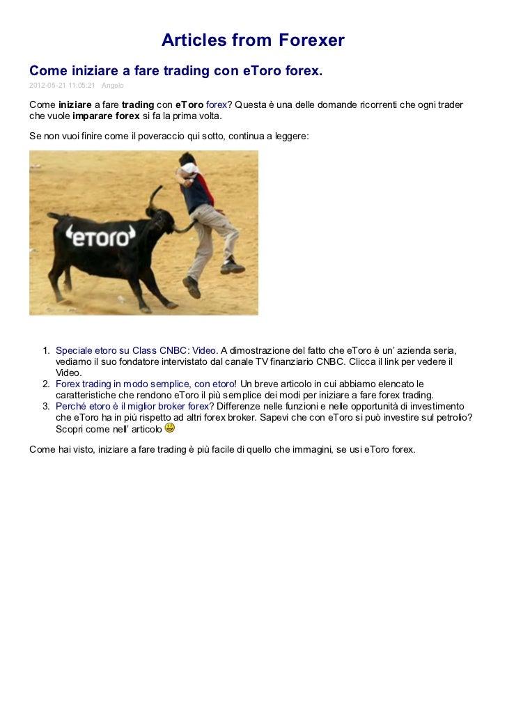 Articles from ForexerCome iniziare a fare trading con eToro forex.2012-05-21 11:05:21 AngeloCome iniziare a fare trading c...