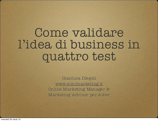 Come validare                  l'idea di business in                       quattro test                              Gianl...