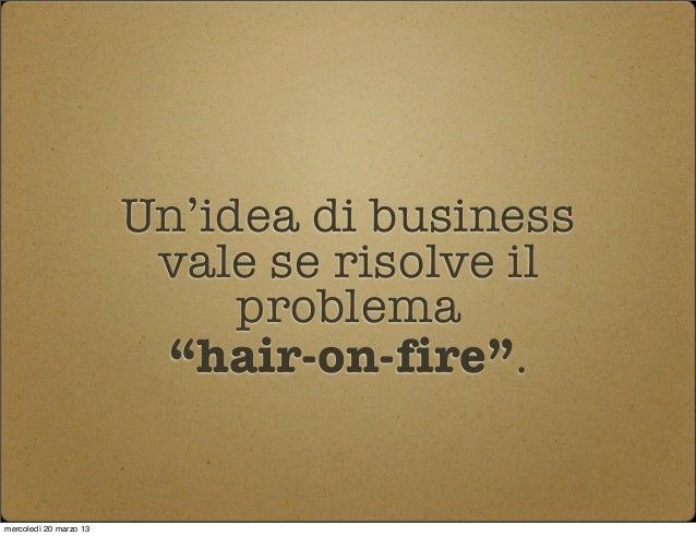 Come (in)validare la vostra idea di business con 4 test Slide 3