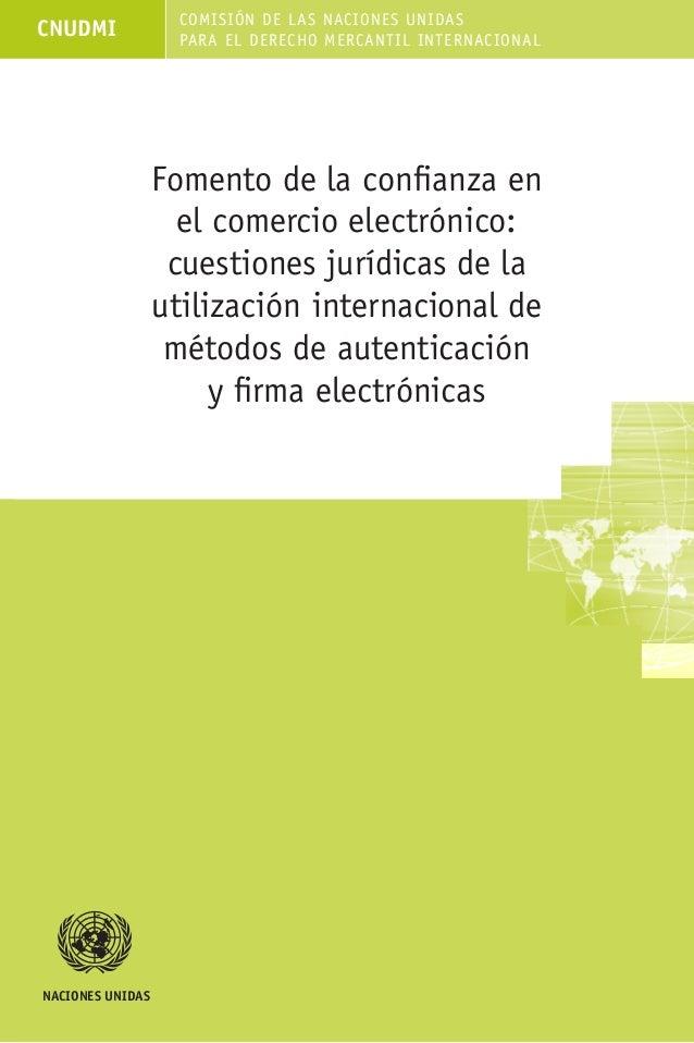 CNUDMI COMISIÓN DE LAS NACIONES UNIDAS PARA EL DERECHO MERCANTIL INTERNACIONAL NACIONES UNIDAS Fomento de la confianza en ...