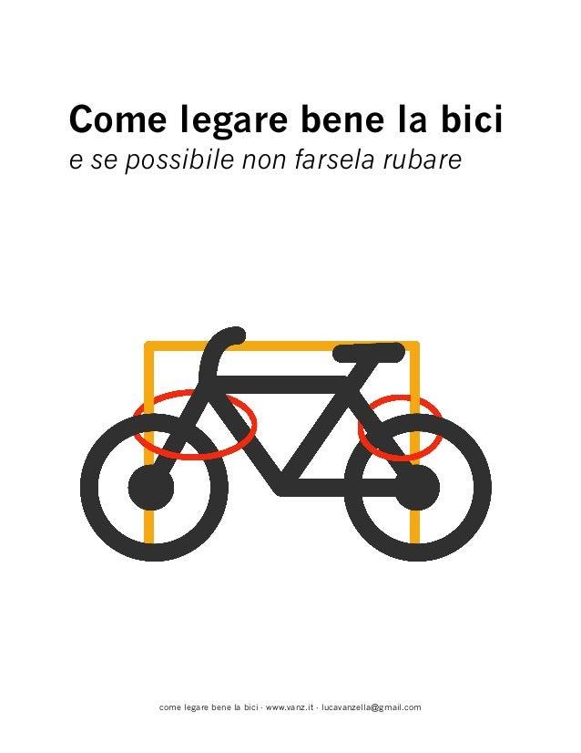 Come legare bene la bicie se possibile non farsela rubarecome legare bene la bici - www.vanz.it - lucavanzella@gmail.com