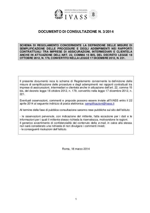1 DOCUMENTO DI CONSULTAZIONE N. 3/2014 SCHEMA DI REGOLAMENTO CONCERNENTE LA DEFINIZIONE DELLE MISURE DI SEMPLIFICAZIONE DE...