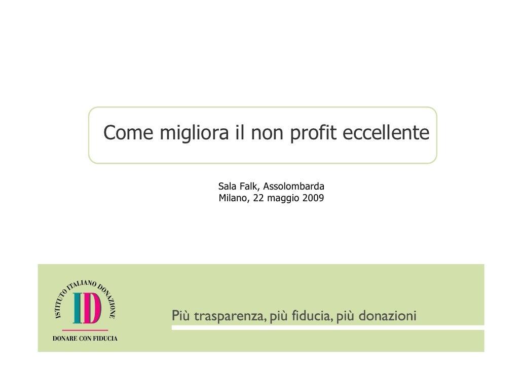 Come migliora il non profit eccellente               Sala Falk, Assolombarda              Milano, 22 maggio 2009